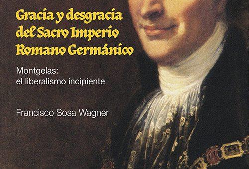 ESPAÑA Y EL SACRO IMPERIO: La historia europea y el futuro de nuestro país